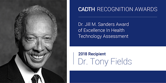 Dr. Tony Fields winner of the Dr. Jill M. Sanders Award of Excellence in Health Technology Assessment in 2018